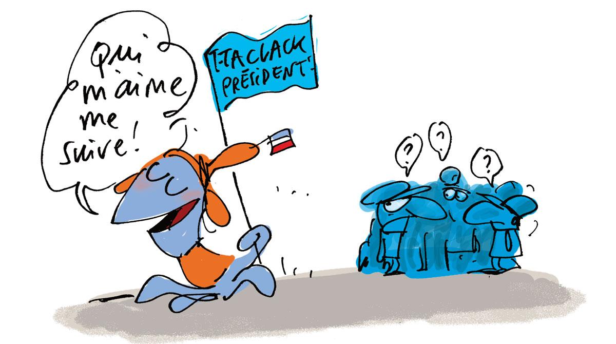 T-Taclck président ! Illustration : Frédéric Benaglia