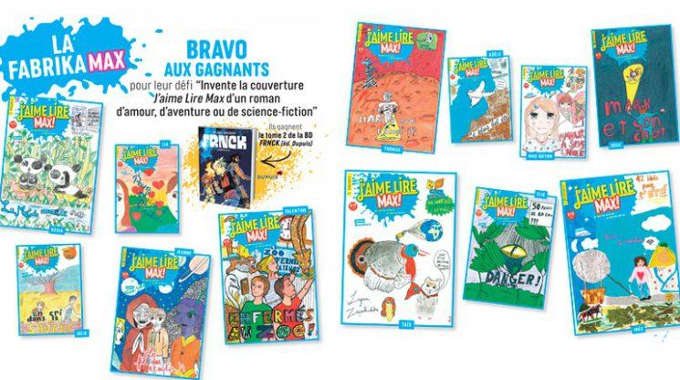 Bravo aux gagnants de la Fabrikamax # 224 de l'été ! Voici leurs noms et quelques-unes des couvertures gagnantes publiées dans le numéro 226 (octobre 2017) de J'aime lire Max !