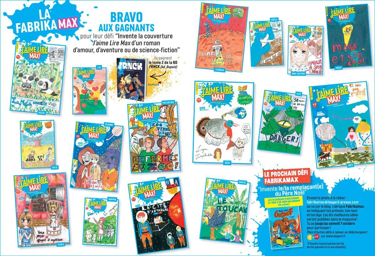 Bravo aux gagnants de la Fabrikamax de l'été ! Voici quelques-unes des couvertures gagnantes publiées dans le numéro 226 (octobre 2017) de J'aime lire Max de J'aime lire Max !