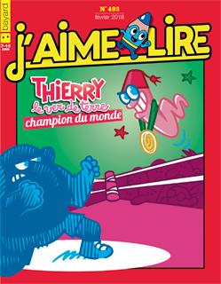 Couverture du magazine J'aime lire, n° 493, février 2018 - Thierry, champion du monde