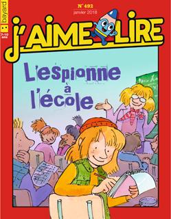 Couverture du magazine J'aime lire, n° 492, janvier 2018 - L'espionne à l'école