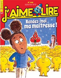 Couverture du magazine J'aime lire, n° 500, septembre 2018 - Rendez-moi ma maîtresse !
