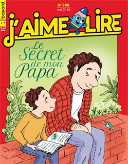 Couverture du magazine J'aime lire, n° 508, mai 2019 - Le secret de mon papa
