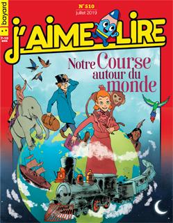 Couverture du magazine J'aime lire, n° 510, juillet 2019 - Notre course autour du monde