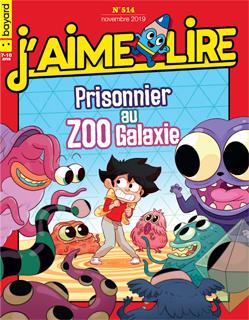 Couverture du magazine J'aime lire, n° 514, novembre 2019 - Prisonnier au zoo Galaxie