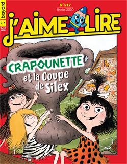 Couverture du magazine J'aime lire, n° 517, février 2020 - Crapounette et la Coupe de silex
