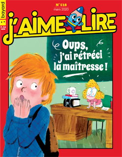 Couverture du magazine J'aime lire, n° 518, mars 2020 - Oups, j'ai rétréci la maîtresse !