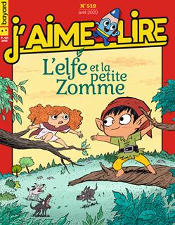 Couverture du magazine J'aime lire, n° 519, avril 2020 - L'elfe et la petite Zomme