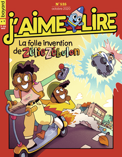 Couverture du magazine J'aime lire, n° 525, octobre 2020 - La folle invention de Zélie Zébulon