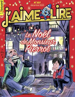Couverture du magazine J'aime lire, n° 527, décembre 2020 - Le Noël de Monsieur Pierrot