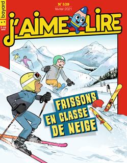 Couverture du magazine J'aime lire, n° 529, février 2021 - Frissons en classe de neige