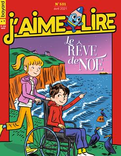 Couverture du magazine J'aime lire, n° 531, avril 2021 - Le rêve de Noé