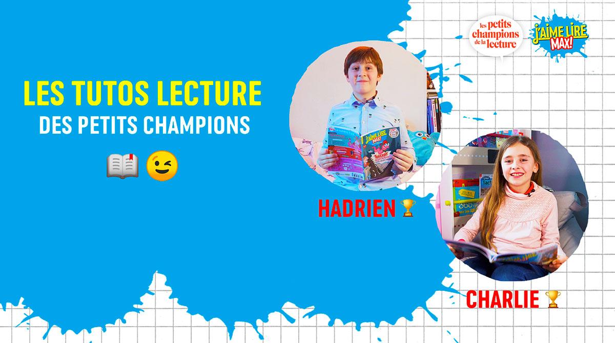 Les tutos lecture des Petits Champions Hadrien et Charlie
