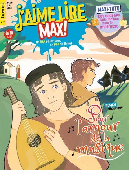 Sommaire du magazine J'aime Lire Max n°270, juin 2021