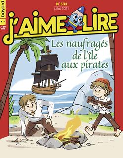 Couverture du magazine J'aime lire, n° 534, juillet 2021 - Les naufragés de l'île aux pirates