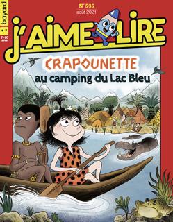 Couverture du magazine J'aime lire, n° 535, août 2021 - Crapounette au camping du Lac Bleu