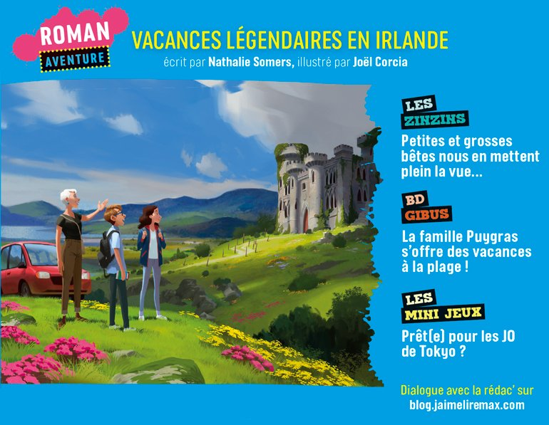 Sommaire du magazine J'aime Lire Max n°272, août 2021 - Vacances légendaires en Irlande
