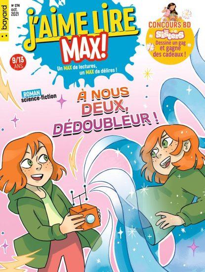 Couverture du magazine J'aime Lire Max n°274, octobre 2021 - À nous deux, dédoubleur !